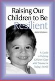 Raising Our Children to Be Resilient, Linda Goldman, 0415949068