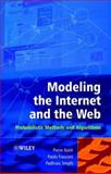Modeling the Internet and the Web : Probabilistic Methods and Algorithms, Baldi, Pierre and Frasconi, Paolo, 0470849061