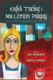 English Teaching and New Literacies Pedagogy, Len Unsworth and Angela Thomas, 1433119064