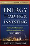 Energy Trading and Investing : Trading, Risk Management and Structuring Deals in the Energy Market, Edwards, Davis, 0071629068