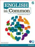 English in Common 6 with ActiveBook and MyEnglishLab, Saumell, Maria Victoria and Birchley, Sarah Louisa, 0132629062