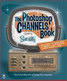 The Photoshop Channels Book, Scott Kelby, 0321269063