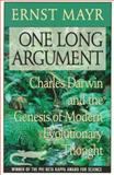 One Long Argument : Charles Darwin and the Genesis of Modern Evolutionary Thought, Mayr, Ernst W., 0674639065