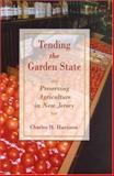 Tending the Garden State, Charles H. Harrison, 0813539064