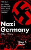 Nazi Germany : A New History, Fischer, Klaus P., 0826409067