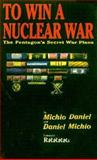 To Win a Nuclear War, Michio Kaku and Daniel Axelrod, 0921689063