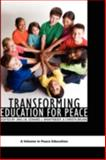 Transforming Education for Peace, Lin, Jing and Brantmeier, Edward J., 1593119062