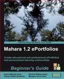 Mahara 1. 2 E-Portfolios, Kent, Derrin Michael and Bradbury, Glenys Gillian, 1847199062