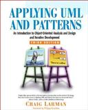 Applying UML and Patterns : An Introduction to Object-Oriented Analysis and Design and Iterative Development, Larman, Craig, 0131489062