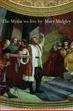The Myths We Live By, Mary Midgley, 0415309069