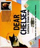 Dear Chelsea, Scholastic, Inc. Staff, 0590479067