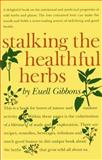 Stalking the Healthful Herbs, Euell Gibbons, 0911469060