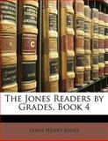 The Jones Readers by Grades, Book, Lewis Henry Jones, 1141739062