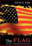 The Flag, Steve E. Kiba, 1403329060
