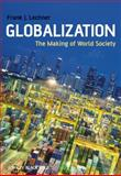 Globalization : The Making of World Society, Lechner, Frank J., 1405169060