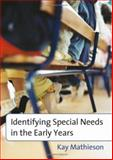 Identifying Special Needs in the Early Years, Mathieson, Kay, 1412929067