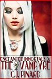 Enchanted Immortals 3: the Vampyre, C. J. Pinard, 1484829069