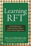 Learning RFT : An Introduction to Relational Frame Theory and Its Clinical Application, Torneke, Niklas, 1572249064