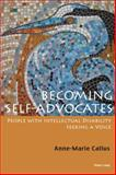 Becoming Self-Advocates : People with Intellectual Disability Seeking a Voice, Callus, Anne-Marie, 3034309066