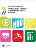 Waiting Time Policies in the Health Sector, OECD, 9264179062