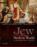 The Jew in the Modern World : A Documentary History, Mendes-Flohr, Paul and Reinharz, Jehuda, 0195389069
