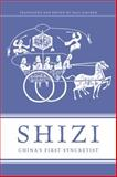 Shizi : China's First Syncretist, Shizi, Shizi and Fischer, Paul, 0231159064