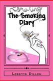 The Smoking Diary, Loretta Dillon, 1482079062