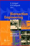 Bioreaction Engineering : Modeling and Control, , 354066906X