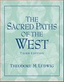 The Sacred Paths of the West, Ludwig, Theodore M., 013153906X