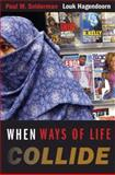 When Ways of Life Collide : Multiculturalism and Its Discontents in the Netherlands, Sniderman, Paul M. and Hagendoorn, Louk, 0691129061