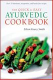 The Quick and Easy Ayurvedic Cookbook, Eileen Keavy Smith, 0804839069