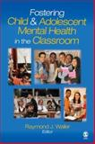 Fostering Child and Adolescent Mental Health in the Classroom, , 1412909066