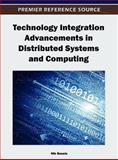 Technology Integration Advancements in Distributed Systems and Computing, Nik Bessis, 1466609060