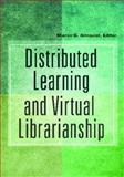 Distributed Learning and Virtual Librarianship, , 1591589061