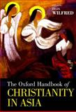 The Oxford Handbook of Christianity in Asia, , 0199329060