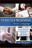 Strictly Business : Body Language: Using Nonverbal Communication for Power and Success, Hargrave & Associates, 0757549063
