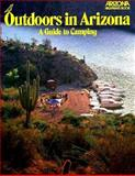 Outdoors in Arizona - Camping, Bob Hirsch and J. Peter Mortimer, 0916179060