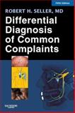 Differential Diagnosis of Common Complaints, Seller, Robert H., 1416029060