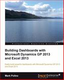 Building Dashboards with Microsoft Dynamics GP 2013 and Excel 2013, Matt Keas, 1849689067