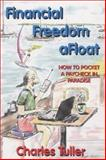 Financial Freedom Afloat, Charles Tuller, 1892399067