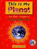 This Is My Planet, Jan Thornhill and Owlkids Books Inc. Staff, 1897349068