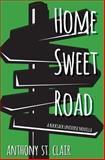 Home Sweet Road, Anthony St. Clair, 1940119065