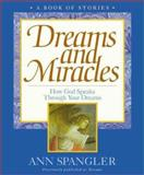 Dreams and Miracles, Ann Spangler, 0310229073