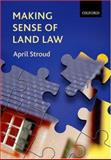 Making Sense of Land Law, Stroud, April, 0406979073
