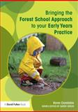 Bringing the Forest School Approach to Your Early Years Practice, Constable, Karen, 0415719070