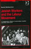 Jewish Workers and the Labour Movement 9780754609070