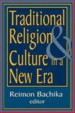 Traditional Religion and Culture in a New Era, , 0765809079