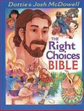 The Right Choices Bible, Dottie McDowell and Josh McDowell, 0842339078