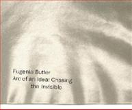 Eugenia Butler - Arc of an Idea : Chasing the Invisible, Ayres, Anne, 0930209079