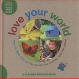 Love Your World, Dorling Kindersley Publishing Staff, 1405339071